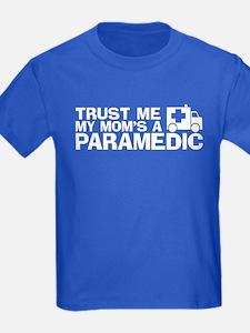 Trust Me My Mom's a Paramedic T