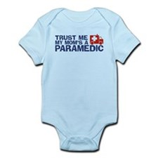 Trust Me My Mom's a Paramedic Infant Bodysuit