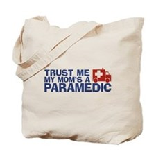 Trust Me My Mom's a Paramedic Tote Bag