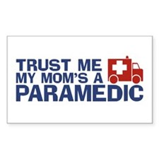 Trust Me My Mom's a Paramedic Rectangle Decal