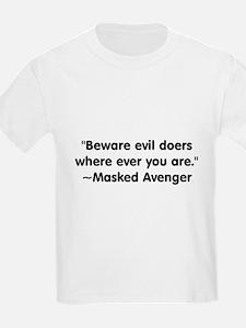 Beware Evil Doers Kids T-Shirt