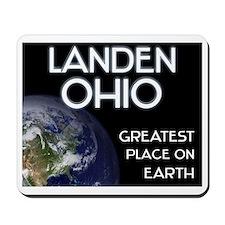 landen ohio - greatest place on earth Mousepad