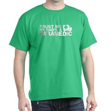 Trust Me My Dad's a Paramedic T-Shirt