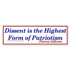 Dissent is Patriotic - Bumper Bumper Bumper Sticker