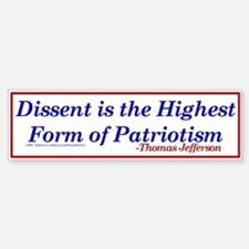 Dissent is Patriotic - Bumper Bumper Bumper Sticker