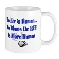 Don't Blame the Ref Mug