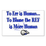Don't Blame the Ref Rectangle Sticker 10 pk)