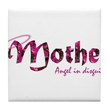 Mother-Angel In Disguise Tile Coaster