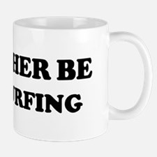 Rather be Dirtsurfing Mug