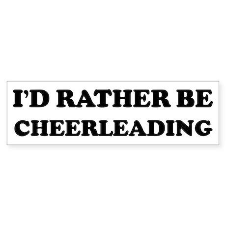 Rather be Cheerleading Bumper Sticker