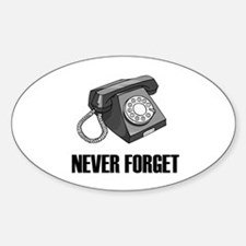 Never Forget Rotary Phones Oval Decal