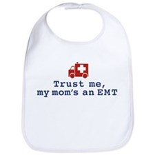 Trust Me My Mom's An EMT Bib
