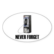 Never Forget Pay Phones Oval Decal