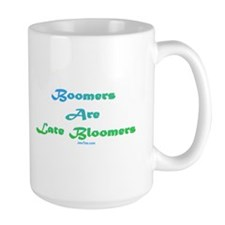 Boomers Are Late Bloomers Mug