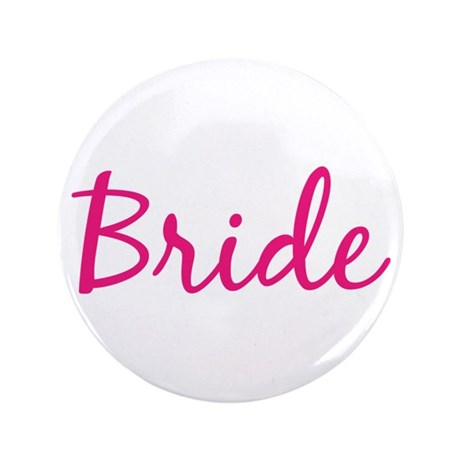 "Bride Cursive 3.5"" Button"