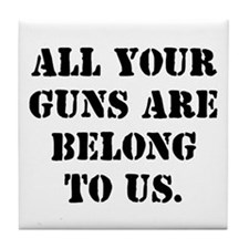 Give Us Your Guns Tile Coaster