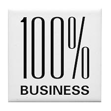 100 Percent Business Tile Coaster