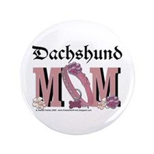 "Dachshund MOM 3.5"" Button"