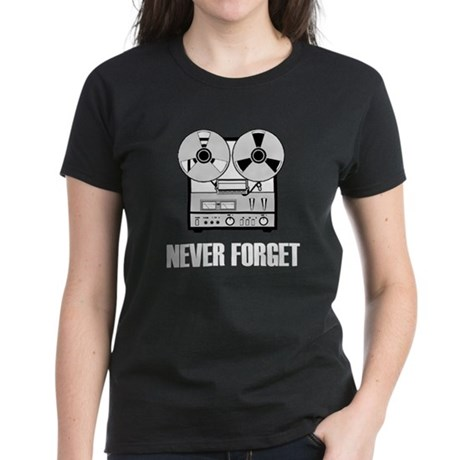 Never Forget Reel-to-Reel Women's Dark T-Shirt