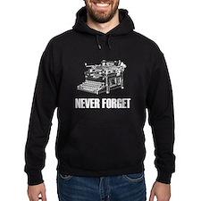 Never Forget Typewriters Hoodie