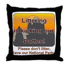 Littering kicks Buttes Throw Pillow