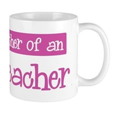 Proud Mother of Art Teacher Mug