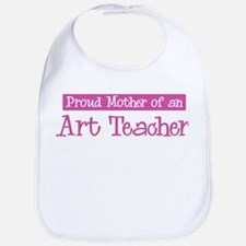 Proud Mother of Art Teacher Bib