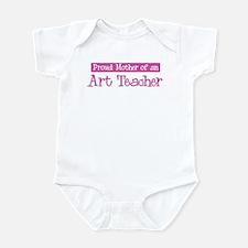 Proud Mother of Art Teacher Infant Bodysuit