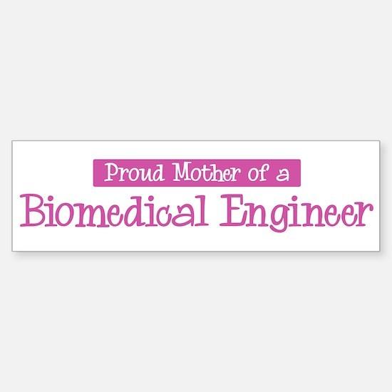 Proud Mother of Biomedical En Bumper Bumper Bumper Sticker