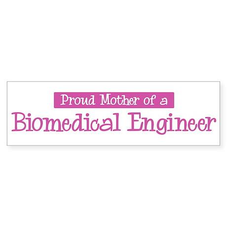 Proud Mother of Biomedical En Bumper Sticker