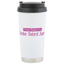 Proud Mother of Border Patrol Travel Mug