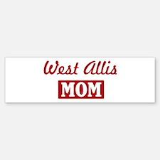 West Allis Mom Bumper Bumper Bumper Sticker