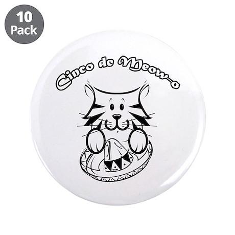 "Cinco de Meow-o 3.5"" Button (10 pack)"