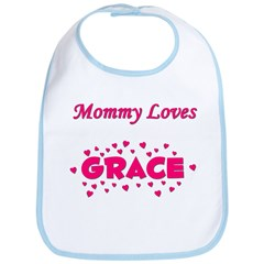 Mommy Loves Grace Bib