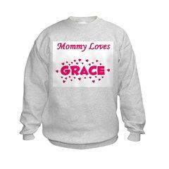 Mommy Loves Grace Sweatshirt