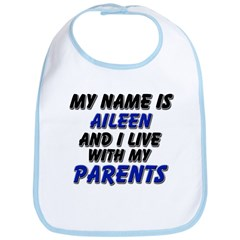 my name is aileen and I live with my parents Bib