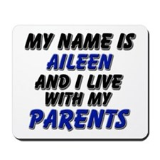 my name is aileen and I live with my parents Mouse