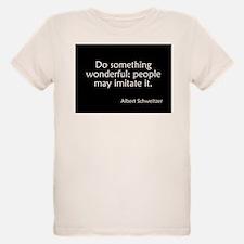 Albert Schweitzer Quote T-Shirt