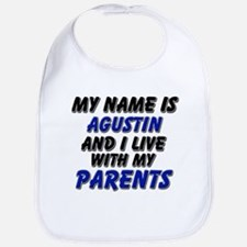 my name is agustin and I live with my parents Bib
