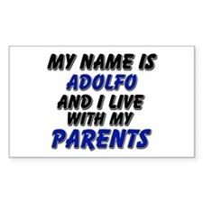 my name is adolfo and I live with my parents Stick