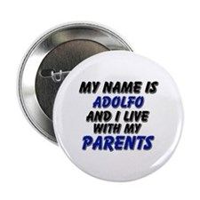 """my name is adolfo and I live with my parents 2.25"""""""
