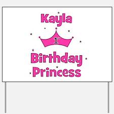 1st Birthday Princess Kayla! Yard Sign