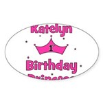 1st Birthday Princess Katelyn Oval Sticker