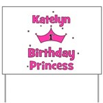 1st Birthday Princess Katelyn Yard Sign