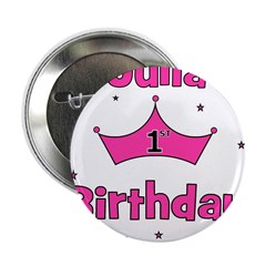 "1st Birthday Princess Julia! 2.25"" Button"