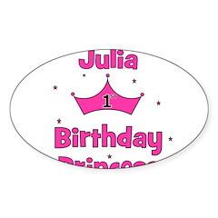 1st Birthday Princess Julia! Oval Decal