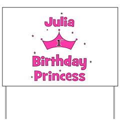 1st Birthday Princess Julia! Yard Sign
