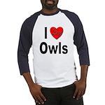 I Love Owls (Front) Baseball Jersey