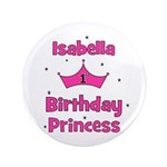 """1st Birthday Princess Isabell 3.5"""" Button"""