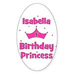 1st Birthday Princess Isabell Sticker (Oval)